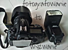 fotografowanie to wyzwanie
